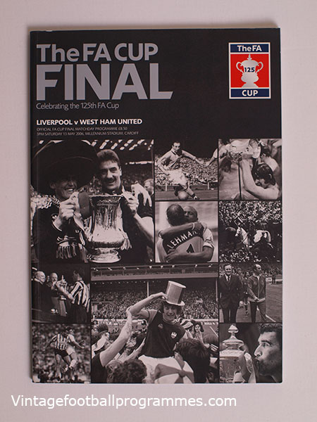 2006 F.A Cup Final Programme with ticket, Liverpool vs West Ham United football programme